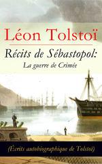 Vente Livre Numérique : Récits de Sébastopol: La guerre de Crimée (Écrits autobiographique de Tolstoï)  - Léon Tolstoï