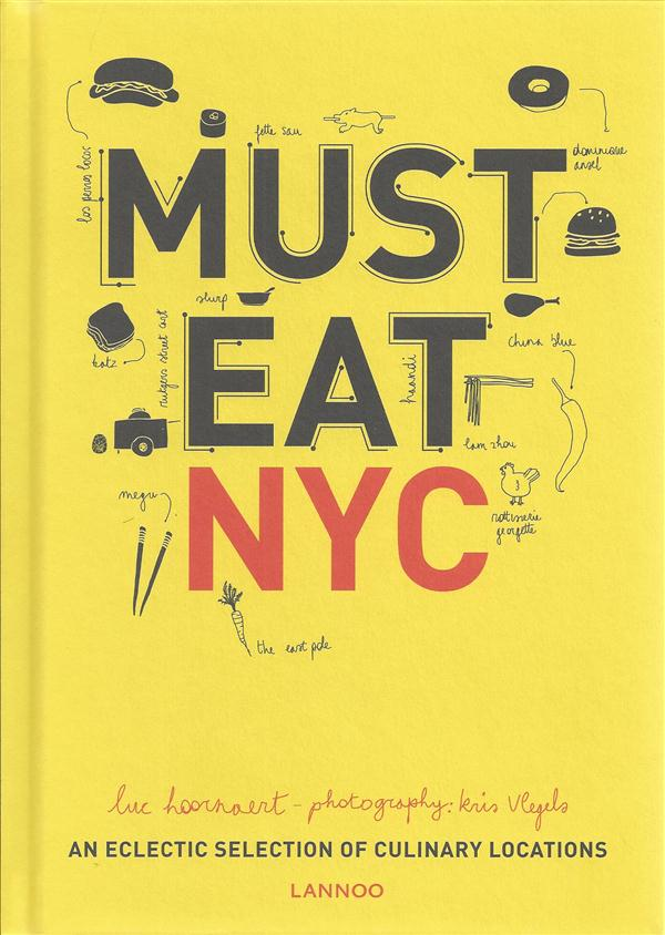 Must eat NYC ; an eclectic selection of culinary locations