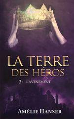 Vente livre : EBooks : La terre des Héros 3  - Amélie Hanser