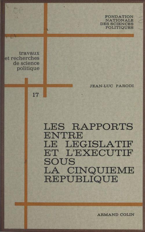 Les rapports entre le législatif et l'exécutif sous la Cinquième République : 1958-1962