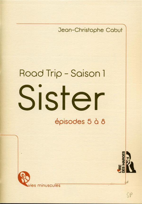 Sister ; road trip - saison 1 ; épisodes 5 à 8