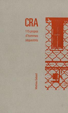 CRA — 115 propos d'hommes séquestrés