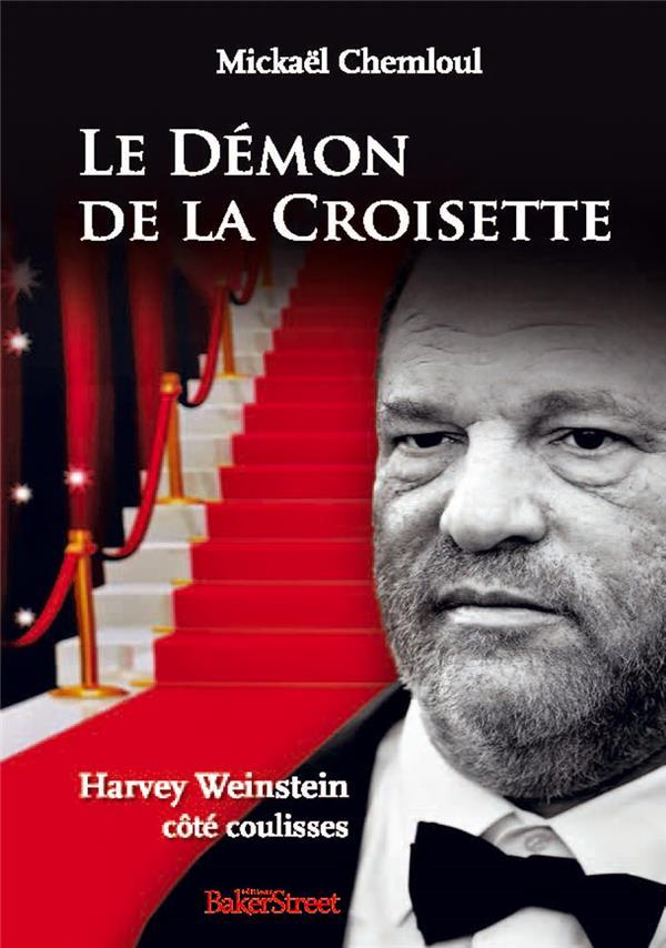 Le démon de la croisette ; Harvey Weinstein côté coulisses