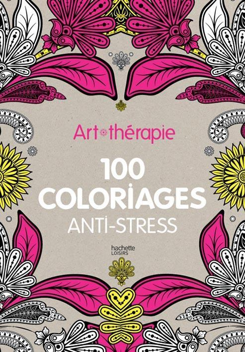 Art-Therapie; 100 Coloriages Anti-Stress
