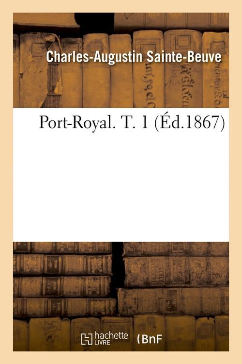 Port-Royal. T. 1 (Ed.1867)