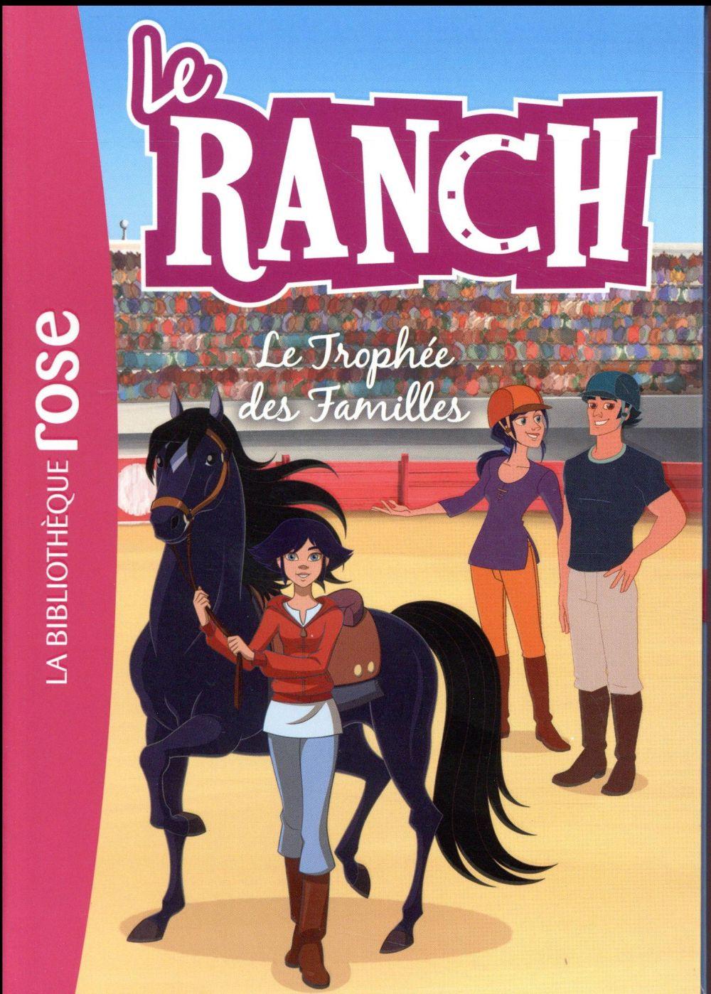 Le ranch T.22 ; le trophée des familles