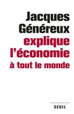 Vente Livre Numérique : Jacques Généreux explique l'économie à tout le monde  - Jacques Généreux