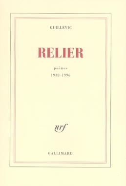 Relier ; Poemes 1938-1996