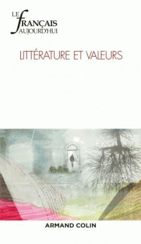 Revue le francais d'aujourd'hui n.197 ; 2/2017 ; litterature et valeurs