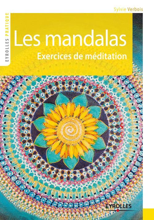 Les mandalas ; exercices de méditation