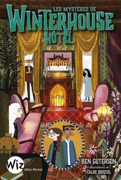 Winterhouse hôtel T.3 ; les mystères de Winterhouse hôtel