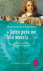 Cette pute me fera mourir... ; mémoires du duc de Saint-Simon