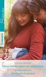 Vente Livre Numérique : Deux bébés pour un séducteur - Médecin et prince  - Louisa Heaton - Scarlet Wilson