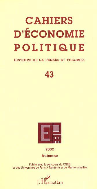 Cahiers d'économie politique N.43 ; cahiers d'économie politique t.43 ; histoire de la pensee et théories (édition 2002)