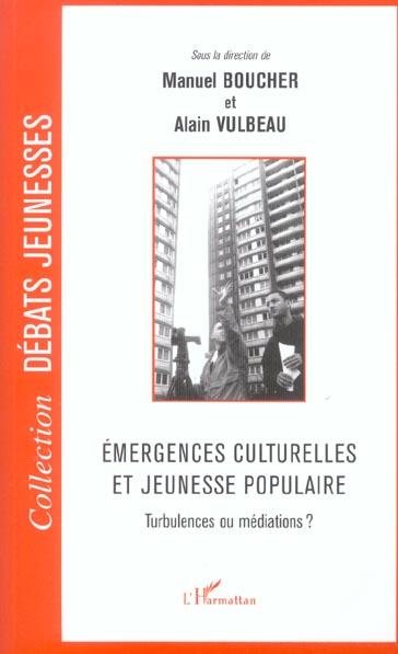 émergences culturelles et jeunesse populaire ; turbulences ou médiations ?