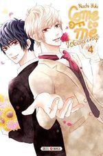 Vente Livre Numérique : Come to me Wedding T04  - Nachi Yuki