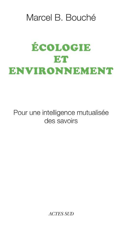 écologie et environnement ; pour une intelligence mutualisée des savoirs