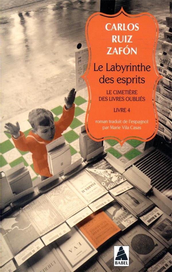 Le cimetière des livres oubliés t.4 ; le labyrinthe des esprits
