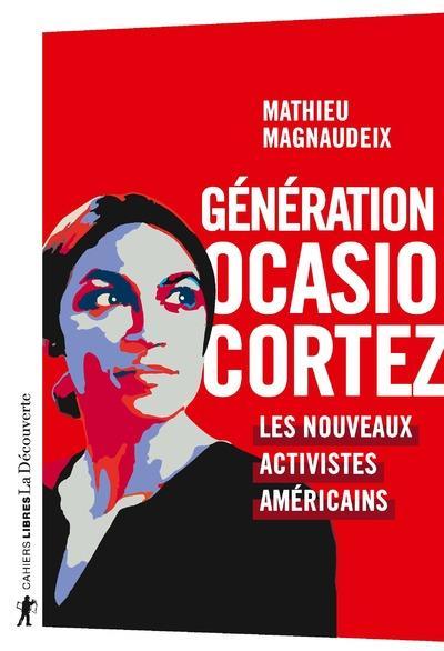 Génération Ocasio-Cortez ; les nouveaux activistes américains
