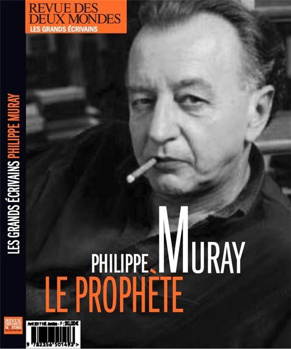 Revue des deux mondes ; philippe muray, le prophete