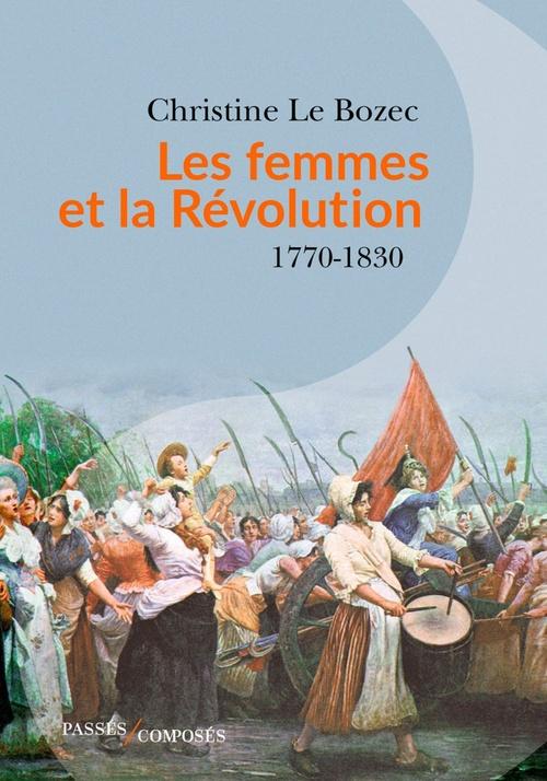 Libres ou soumises? les femmes et la Révolution ; mythe et réalité d'une décadence