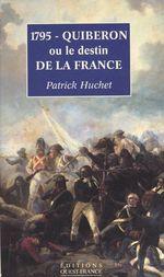 Vente Livre Numérique : 1795, Quiberon ou Le destin de la France  - Patrick Huchet