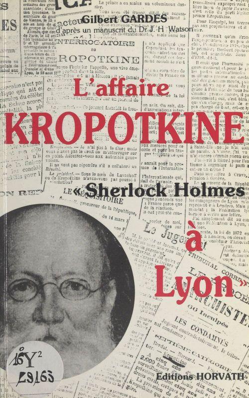 L'affaire Kropotkine, «Sherlock Holmes à Lyon»