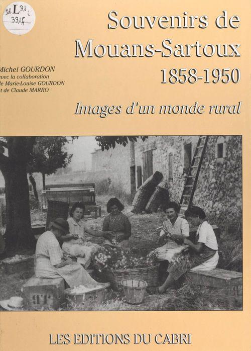 Souvenirs de Mouans-Sartoux, 1858-1950 : images d'un monde rural