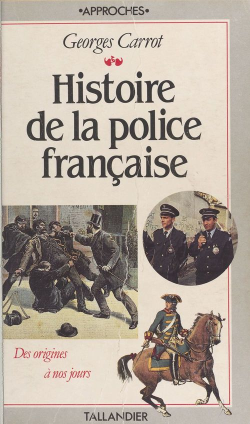 Histoire de la police francaise des origines a nos jours