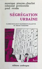 Vente Livre Numérique : Ségrégation urbaine  - Edmond Préteceille - Monique Pincon-Charlot - Paul Rendu