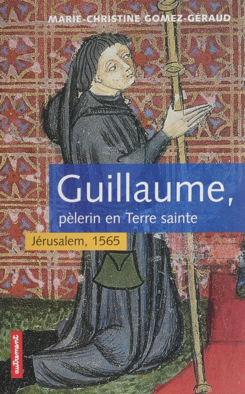 Guillaume pelerin en terre-sainte