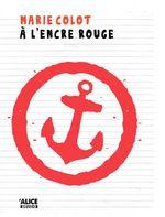 Vente Livre Numérique : A l'encre rouge  - Marie Colot