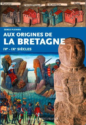 Aux origines de la Bretagne, IV-IXe siècles