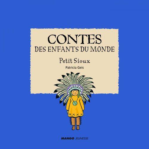 Contes des enfants du monde ; Petit Sioux