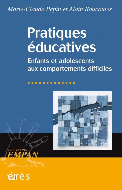 Pratiques éducatives ; enfants et adolescents aux comportements difficiles