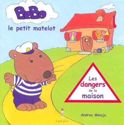 Bobo le petit matelot ; les dangers de la maison