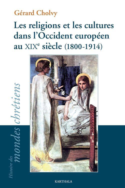 Les religions et les cultures dans l'occident europeen au xixe siecle, 1800-1914