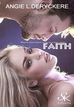Faith  - Angie L. Deryckère