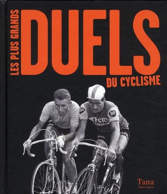 Les Plus Grands Duels Du Cyclisme