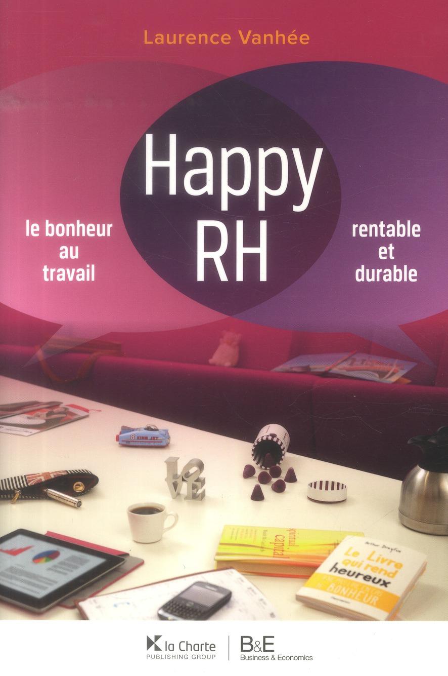 Happy RH ; le bonheur au travail ; rentable et durable