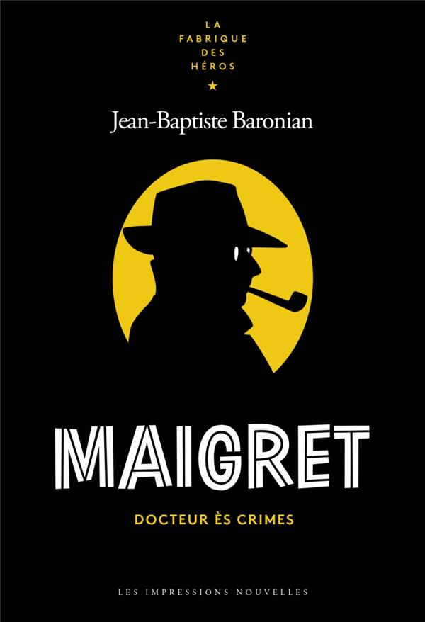 Maigret, docteur ès crimes