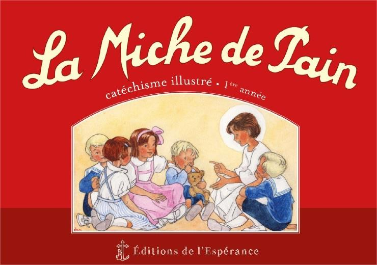 LA MICHE DE PAIN  -  CATECHISME ILLUSTRE  -  1RE ANNEE