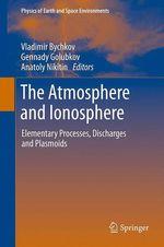 The Atmosphere and Ionosphere  - Gennady Golubkov - Vladimir Bychkov - Anatoly Nikitin