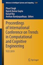 Proceedings of International Conference on Trends in Computational and Cognitive Engineering  - Rajesh Kumar Gupta - Phool Singh - Anirban Bandyopadhyay - Kanad Ray