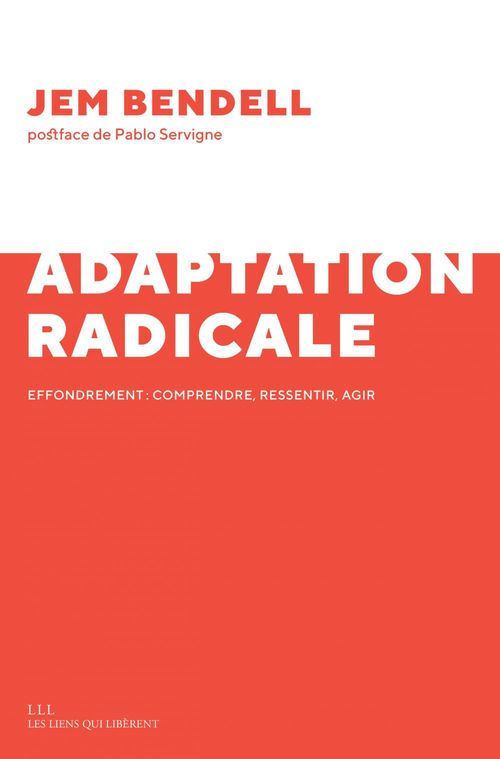 Adaptation radicale ; effondrement : comprendre, ressentir, agir