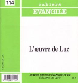 CAHIERS EVANGILE - NUMERO 114 L-OEUVRE DE LUC