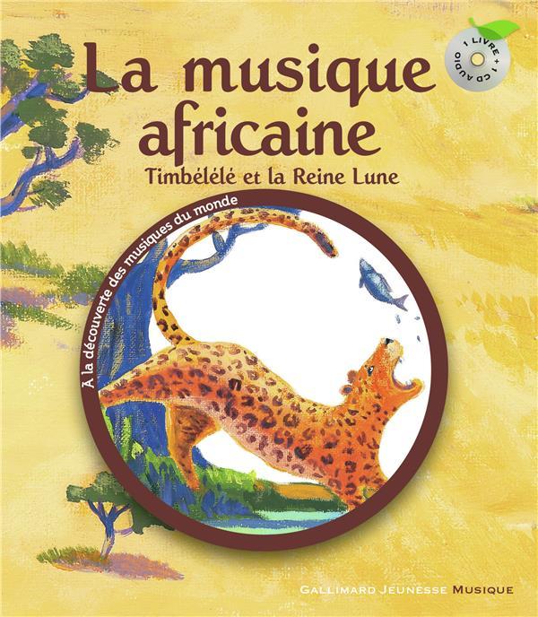 Timbélélé et la Reine Lune ; la musique africaine
