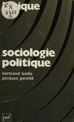 Sociologie politique  - Jacques Gerstlé - Bertrand BADIE