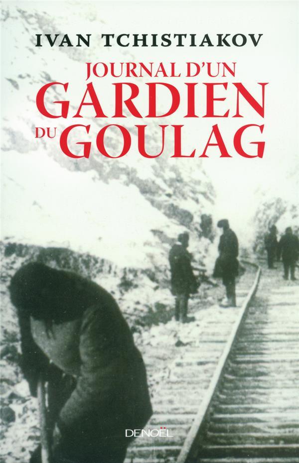Journal D'Un Gardien Du Goulag