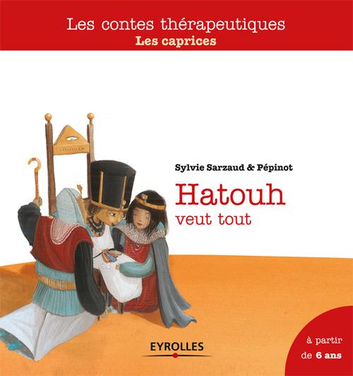 Hatouh veut tout ; les caprices ; à partir de 6 ans